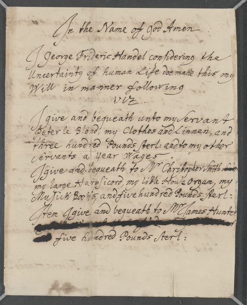 Handel's will from 1750 is unconventional in listing his servant Peter le Blond as the first beneficiary
